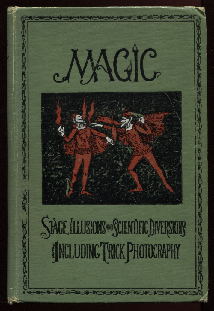 Image for Magic Stage Illusions and Scientific Diversions Including Trick Photography.