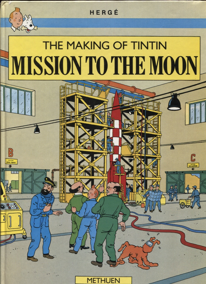 Image for The Making of Tintin: Mission to the Moon. Destination Moon. Explorers on the Moon. Plus a Full Colour Section on How These Two Adventures Came Into Being.